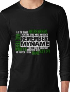 Remember my name Long Sleeve T-Shirt