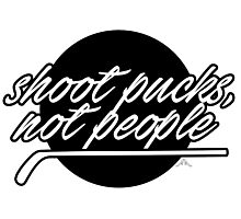 Shoot pucks, not people Photographic Print