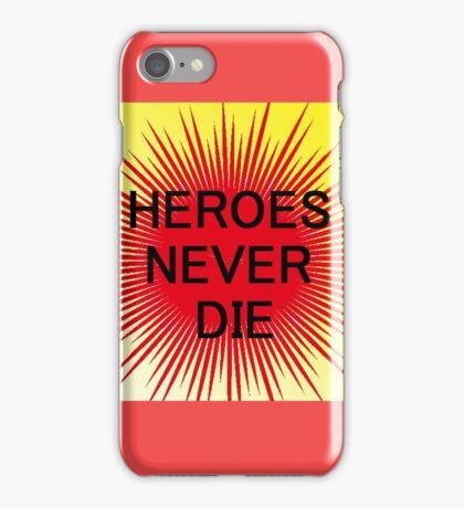 Heroes Never Die iPhone Case/Skin