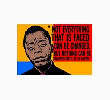 Not everything that is faced can be changed, but nothing can be changed until it is faced.. T-Shirt