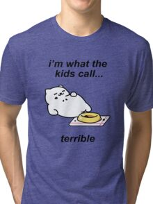 Neko Atsume - Tubbs (i'm what the kids call...terrible) Tri-blend T-Shirt