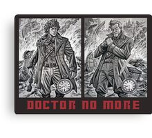 Doctor No More Canvas Print