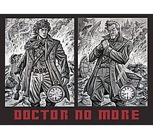 Doctor No More Photographic Print