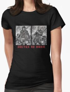 Doctor No More Womens Fitted T-Shirt