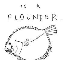 My Spirit Animal is a Flounder by gorkie