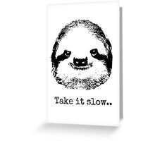 Take it slow.... Greeting Card