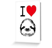 I Love Sloths Greeting Card