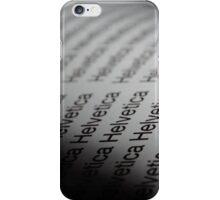 Helvetica, he wrote iPhone Case/Skin