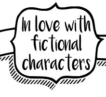 In Love with Fictional Characters by nerdytalks