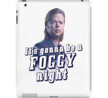 It's gonna be a Foggy Night iPad Case/Skin