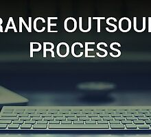 A Brief Explanation about the Insurance Outsourcing Process by dianakrall