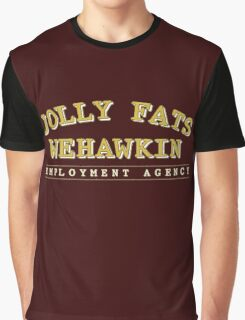 Jolly Fats Wehawkin Employment Agency Graphic T-Shirt