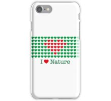 I love nature iPhone Case/Skin