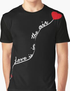 Love is in the air V.1.1 Graphic T-Shirt