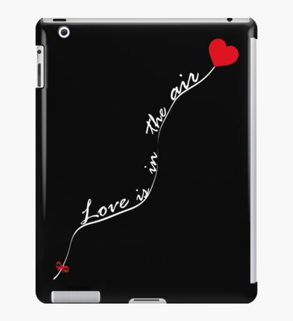 Love is in the air V.1.1 iPad Case/Skin