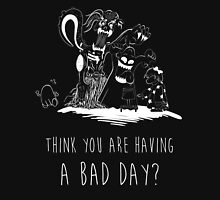 Bad Day Unisex T-Shirt