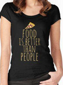 food is better than people - pizza Women's Fitted Scoop T-Shirt