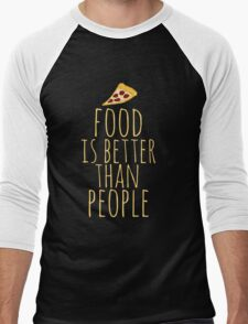 food is better than people - pizza Men's Baseball ¾ T-Shirt