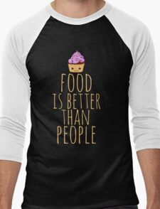 food is better than people - cupcake Men's Baseball ¾ T-Shirt