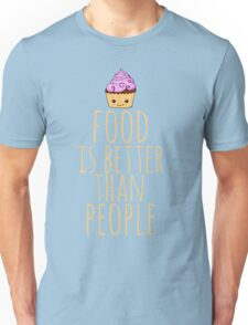 food is better than people - cupcake Unisex T-Shirt