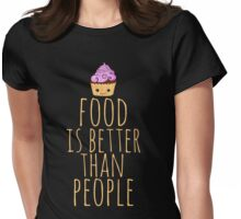 food is better than people - cupcake Womens Fitted T-Shirt