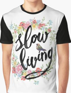 Slow Living Graphic T-Shirt