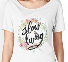 Slow Living Women's Relaxed Fit T-Shirt