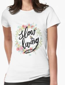 Slow Living Womens Fitted T-Shirt