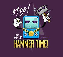 STOP! Hammer Time! Unisex T-Shirt