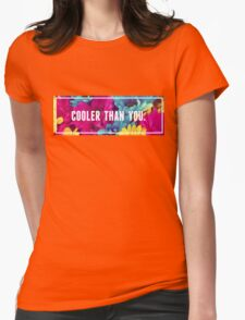 Cooler than you flowers Womens Fitted T-Shirt