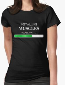 Installing Muscles, Please Wait - darks Womens Fitted T-Shirt