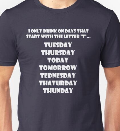 Drinking Week Days (White) Unisex T-Shirt