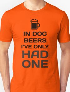 In Dog Beers, I've Only Had One T-Shirt