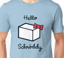 Hello Schroddy Unisex T-Shirt