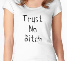 Trust No Bitch Women's Fitted Scoop T-Shirt