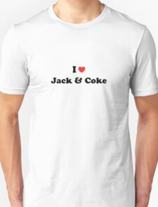 I love Jack and Coke T-Shirt