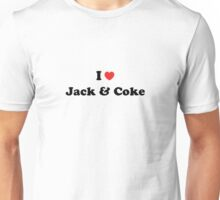 I love Jack and Coke Unisex T-Shirt