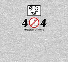 Error 404 - Muscles not found Unisex T-Shirt