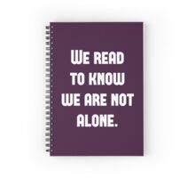 We Read to Know we're not Alone - C.S. Lewis Spiral Notebook