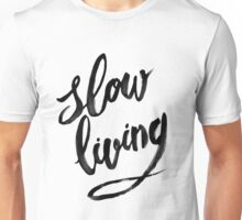 Slow Living - black Unisex T-Shirt