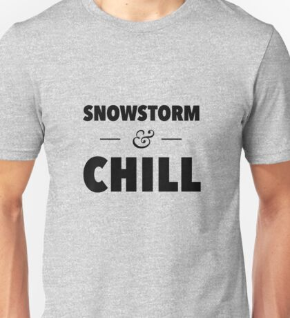 Snowstorm and Chill Unisex T-Shirt