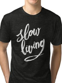 Slow living - white Tri-blend T-Shirt