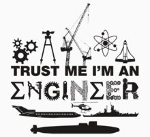 Trust Me, I'm An Engineer   by lolotees