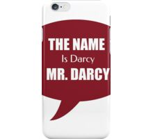 The Name is Darcy, Mr Darcy iPhone Case/Skin