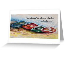 Even the Winds and Waves Greeting Card