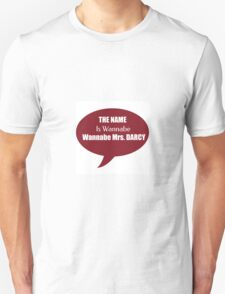 The name is wannabe, wannabee Mrs. Darcy T-Shirt