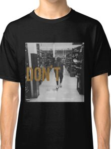 Don't Bryson Tiller HD Classic T-Shirt