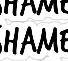 Shame. Shame. Shame. (ring) Sticker