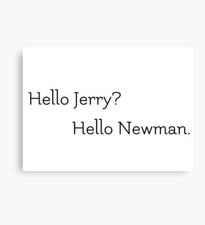 Seinfeld Newman Quote Canvas Print