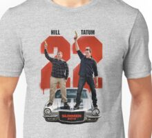 22 Jump Street Unisex T-Shirt